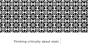 Thinking Critically About Statistics