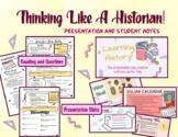 Thinking Like A Historian (Presentation and Notes)
