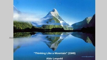 """Thinking Like a Mountain"" by Aldo Leopold - PowerPoint"