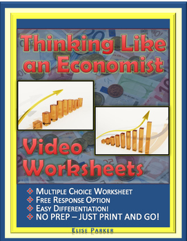 "Thinking Like an Economist Worksheets: Episode 1, ""The Economist's Tool Kit"""