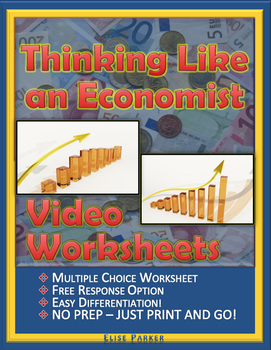 """Thinking Like an Economist Worksheets: Episode 2, """"Three Core Concepts"""""""