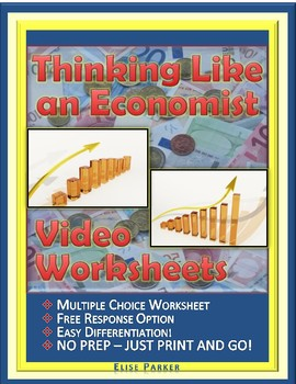 """Thinking Like an Economist Worksheets: Episode 4, """"Incentives & Optimal Choice"""""""