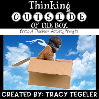 Thinking Outside of the Box (Critical Thinking Activity Prompts)