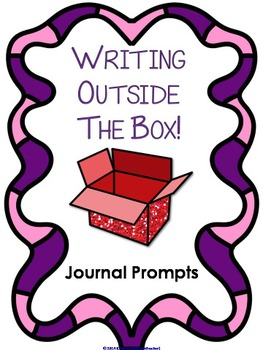 Writing Outside the Box!  Journal Prompts
