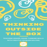 Thinking Outside the Box- Using Creative and Critical Thin