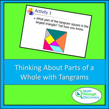 Thinking about Parts of the Whole with Tangram Pieces