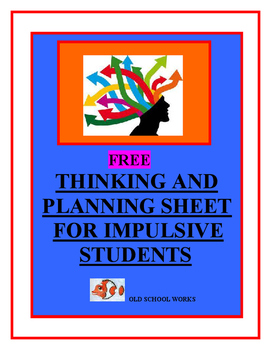 Free Thinking and Planning Sheet for Impulsive Students