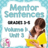 Mentor Sentences Unit: Vol 1, Third 10 Weeks (Grades 3-5)