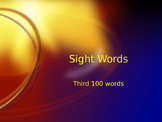 Third Set of 100 Sight Words on Power Point