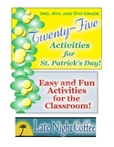 Third, Fourth,Fifth Grade: Twenty-five St. Patrick's Day Games & Activities