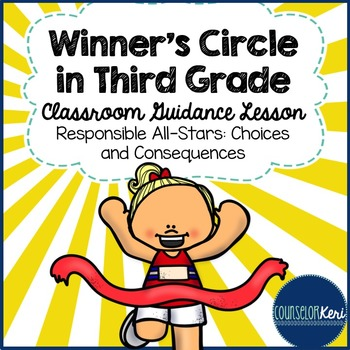 Classroom Guidance Lesson: Responsibility - Choices and Co