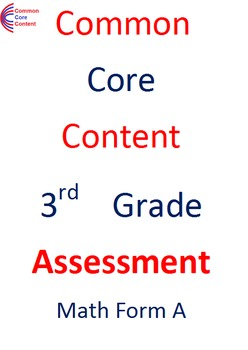 3rd Grade Common Core Math ASSESSMENT Form A - Mirrors Common Core State Test