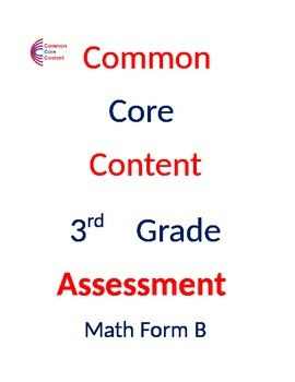 3rd Common Core Math ASSESSMENT Form B - Mirrors Common Core State Test - Third