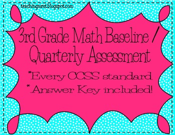 Third Grade Common Core Math Assessment Baseline/Quarterly Assessment