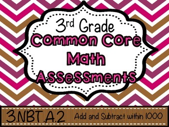 Third Grade Common Core Math Assessments - Add and Subtract Within 1000