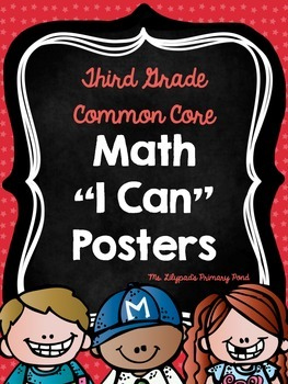 "Common Core ""I Can"" Statements Posters for Third Grade {Math}"