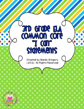 """Third Grade ELA Common Core Kid Friendly """"I Can"""" Statements and More!"""