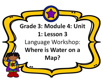 Third Grade ELA Module 4: Unit 1: Lesson 3