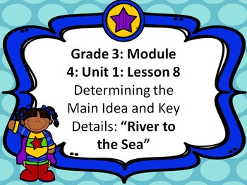 Third Grade ELA Module 4: Unit 1: Lesson 8