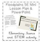 Elementary Earth Science PowerPoint & 5E Lesson Plan: Floods (Based on NGSS)