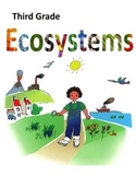 Ecosystems (3rd grade Common Core & Next Generation Science Standards)