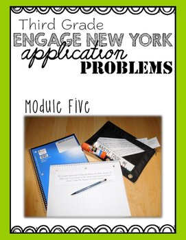 Third Grade Engage NY Eureka Application Problem Strips Module Five