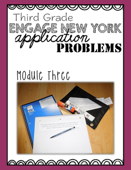 Third Grade Engage NY Eureka Application Problem Strips Module Three