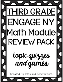Third Grade EngageNY Math Module 2 Review Pack (Topic Quizzes and Games)