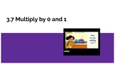 Third Grade Go Math Multiply by 0 and 1 (3.7)