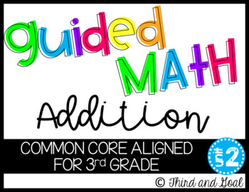 Third Grade Guided Math Addition