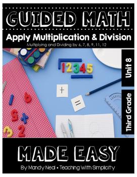 Third Grade Guided Math ~ Applying Multiplication & Division (6,7,8,9,11 & 12s)