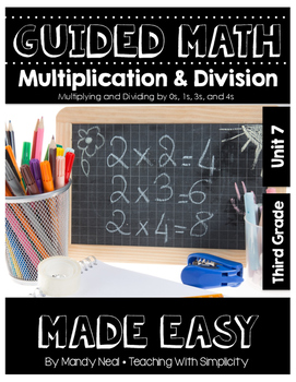 Third Grade Guided Math ~ Multiplication & Division (0,1, 3 and 4s)