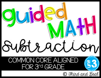 Third Grade Guided Math Subtraction