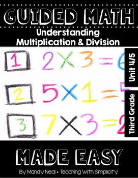 Third Grade Guided Math ~ Understanding Multiplication and Division