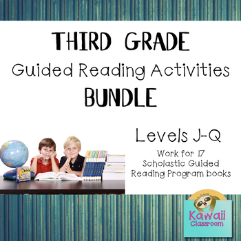 Third Grade Guided Reading Activities Bundle (Levels J-Q)
