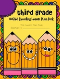 Third Grade Guided Reading Lesson Plan Book-  Aligned to the Common Core