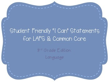 "Third Grade ""I Can"" Statements LAFS & Common Core Language Plain"