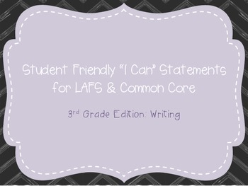 """Third Grade """"I Can"""" Statements LAFS & Common Core Writing"""