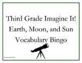 Third Grade Imagine It! Earth, Moon, and Sun Vocabulary Bingo