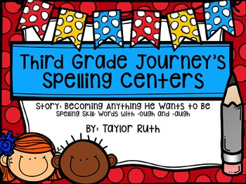 Third Grade Journey's Spelling Centers & Activities (Becoming Anything..)