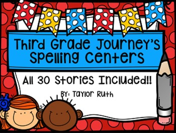 Third Grade Journey's Spelling Centers & Activities Bundle (Stories 1-30)