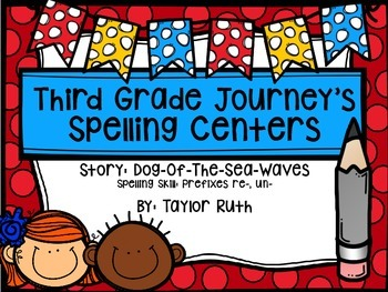 Third Grade Journey's Spelling Centers & Activities (Dog-Of-The-Dead-Sea-Waves)