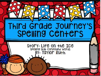 Third Grade Journey's Spelling Centers & Activities (Story: Life on the Ice)