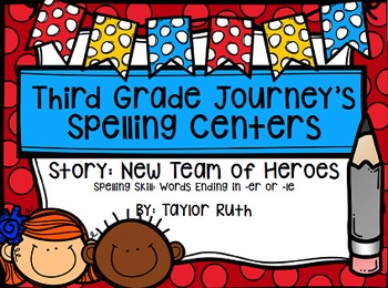 Third Grade Journey's Spelling Centers & Activities (Story: New Team of Heroes)