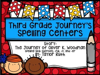 Third Grade Journey's Spelling Centers & Activities (Story: Oliver K. Woodman)