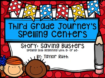 Third Grade Journey's Spelling Centers & Activities (Story: Saving Busters)