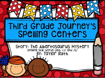 Third Grade Journey's Spelling Centers & Activities (Story: The Albertosaurus)