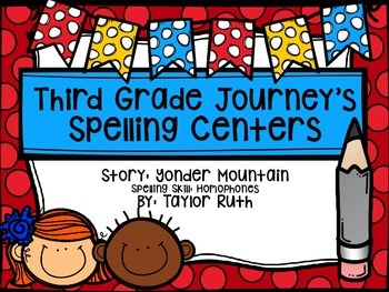 Third Grade Journey's Spelling Centers & Activities (Story: Yonder Mountain)