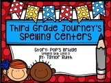 Third Grade Journey's Spelling Centers & Activities (Story: Pop's Bridge)