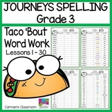 Journeys Grade 3 Spelling Word Work 30 Lessons - Taco'Bout Word Work